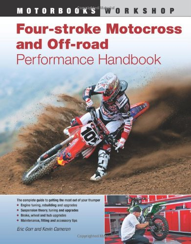 Four-Stroke Motocross and Off-Road Motorcycle Performance Handbook 9780760340004