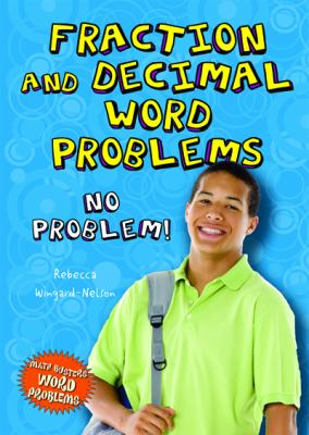 Fraction and Decimal Word Problems: No Problem! 9780766033719