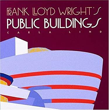 Frank Lloyd Wright's Public Buildings 9780764900167