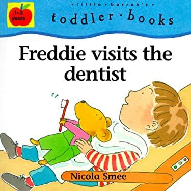 Freddie Visits the Dentist 9780764115813