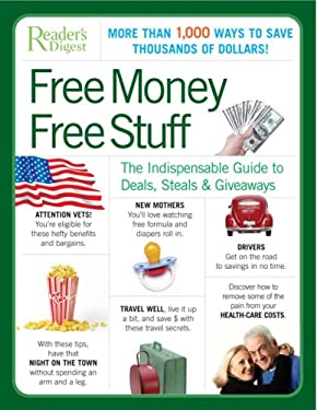 Free Money Free Stuff: The Select Guide to Public and Private Deals, Steals, & Giveaways 9780762109036