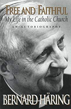 Free and Faithful: My Life in the Catholic Church 9780764801846