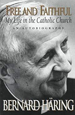 Free and Faithful: My Life in the Catholic Church - Haring, Bernard / Haring, Bernhard