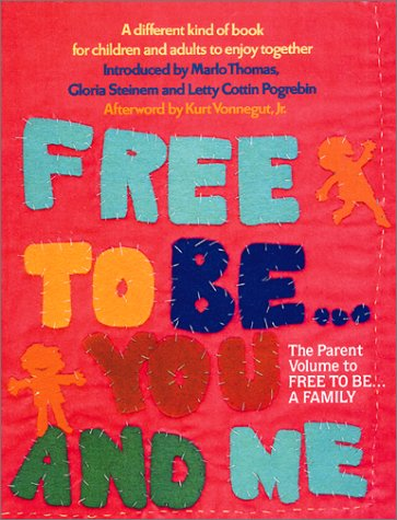 Free to Be...You and Me (the Original Classic Edition) 9780762413065