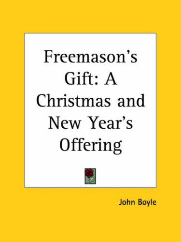 Freemason's Gift: A Christmas and New Year's Offering 9780766153912