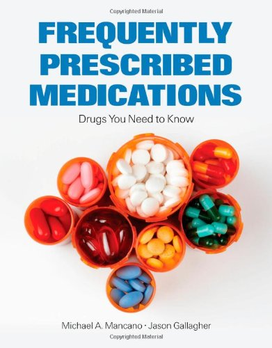 Frequently Prescribed Medications: Drugs You Need to Know 9780763781170