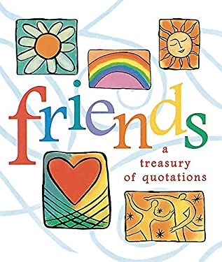 Friends: A Treasury of Quotations 9780762402540