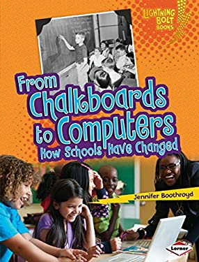 From Chalkboards to Computers: How Schools Have Changed 9780761367444