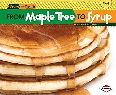 From Maple Tree to Syrup 9780761391814
