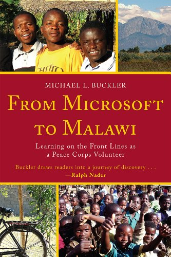 From Microsoft to Malawi: Learning on the Front Lines as a Peace Corps Volunteer 9780761854159