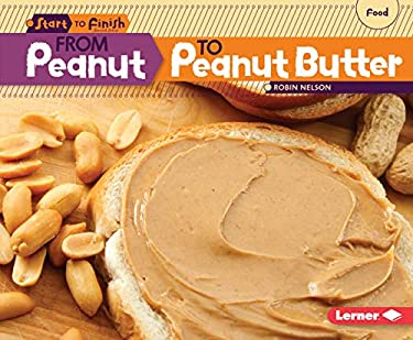 From Peanut to Peanut Butter 9780761391807