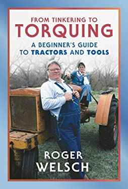 From Tinkering to Torquing : A Beginner's Guide to Tractors and Tools