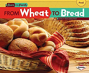 From Wheat to Bread 9780761391784