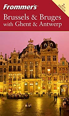 Frommer's Brussels & Bruges with Ghent & Antwerp 9780764576669