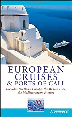 Frommer's European Cruises & Ports of Call 9780764598975