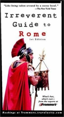 Frommer's. Irreverent Guide to Rome 9780764562259