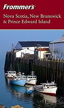 Frommer's Nova Scotia, New Brunswick & Prince Edward Island 9780764544507