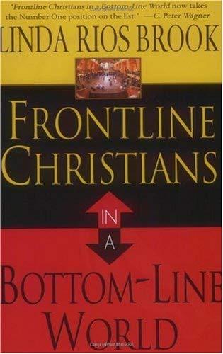 Frontline Christian in a Bottomline World 9780768429664