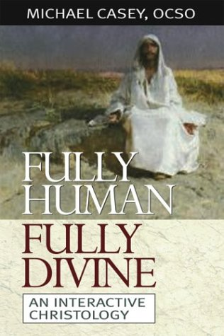 Fully Human, Fully Divine: An Interactive Christology 9780764811494