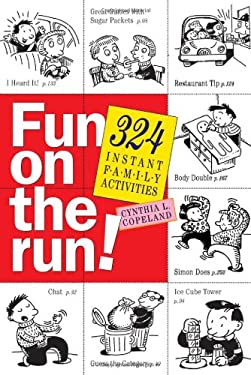 Fun on the Run!: 324 Instant Family Activities 9780761134480
