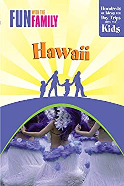 Fun with the Family Hawaii: Hundreds of Ideas for Day Trips with the Kids 9780762748594