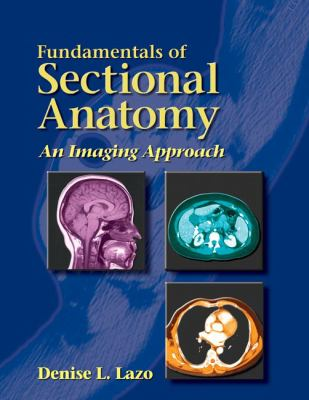 Fundamentals of Sectional Anatomy: An Imaging Approach 9780766861725
