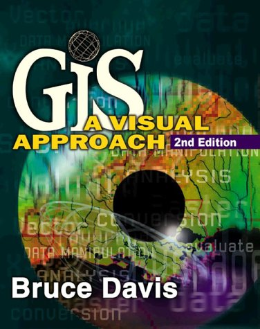 GIS: A Visual Approach - 2nd Edition