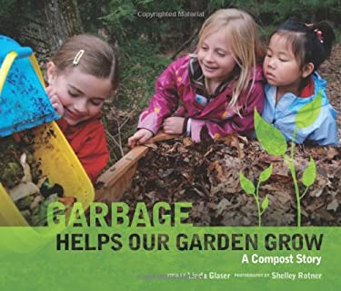 Garbage Helps Our Garden Grow: A Compost Story 9780761349112