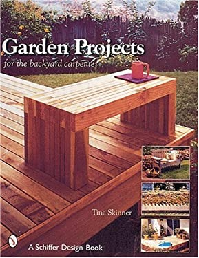 Garden Projects for the Backyard Carpenter 9780764312342