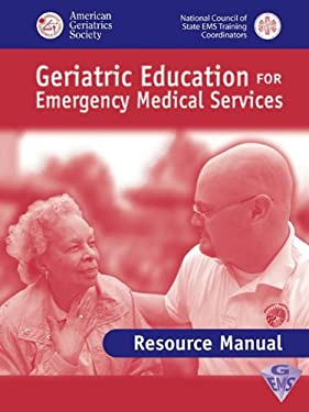 Geriatric Education for EMS: Review Manual 9780763722708