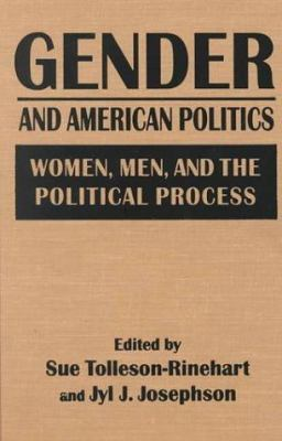Gender and American Politics: Women, Men, and the Political Process 9780765604088