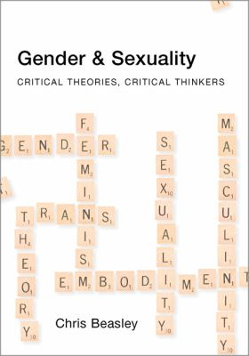 Gender and Sexuality: Critical Theories, Critical Thinkers 9780761969792