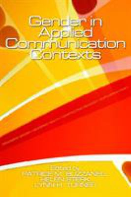 Gender in Applied Communication Contexts 9780761928652