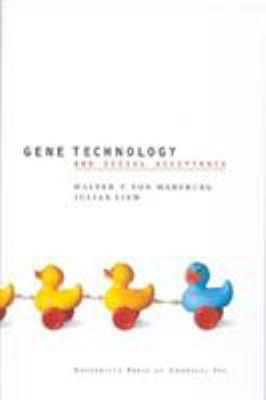 Gene Technology and Social Acceptance 9780761813255