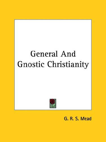 General and Gnostic Christianity 9780766196506