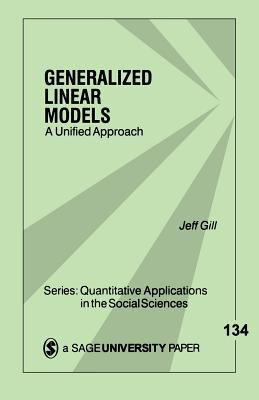 Generalized Linear Models: A Unified Approach 9780761920557