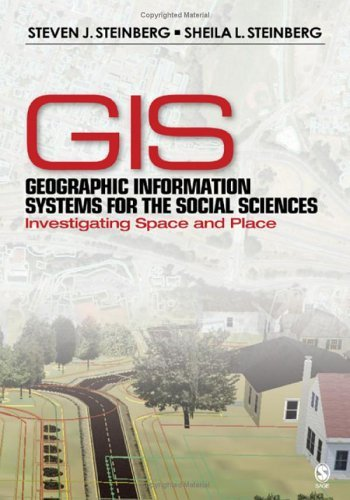 Geographic Information Systems for the Social Sciences: Investigating Space and Place 9780761928737