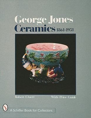 George Jones Ceramics 1861-1951 9780764304705