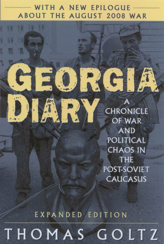 Georgia Diary: A Chronicle of War and Political Chaos in the Post- Soviet Caucasus 9780765617118