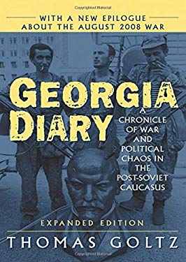 Georgia Diary: A Chronicle of War and Political Chaos in the Post-Soviet Caucasus 9780765624161