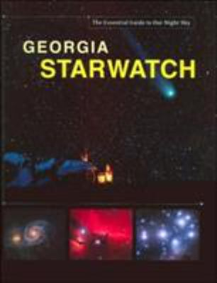 Georgia Starwatch: The Essential Guide to Our Night Sky 9780760328446