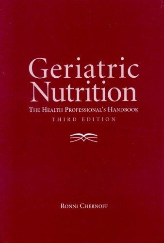 Geriatric Nutrition: The Health Professional's Handbook 9780763731816
