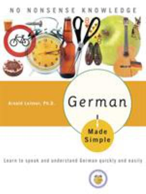German Made Simple: Learn to Speak and Understand German Quickly and Easily 9780767918602