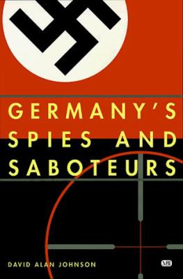 Germany's Spies & Sabateurs: Infiltrating the Allies in World War II 9780760305478