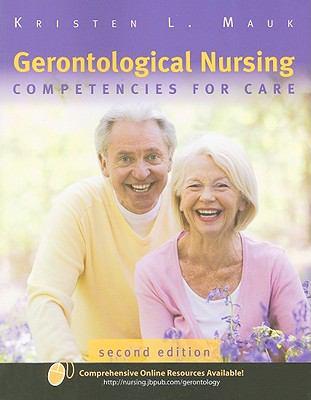Gerontological Nursing: Competencies for Care 9780763755805