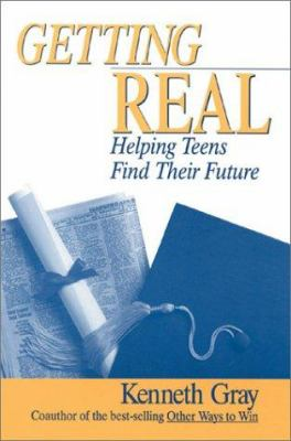 Getting Real: Helping Teens Find Their Future 9780761975144