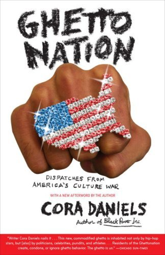Ghettonation: Dispatches from America's Culture War 9780767922401