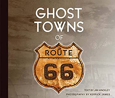 Ghost Towns of Route 66 9780760338438
