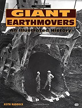 Giant Earthmovers: An Illustrated History 9780760303696