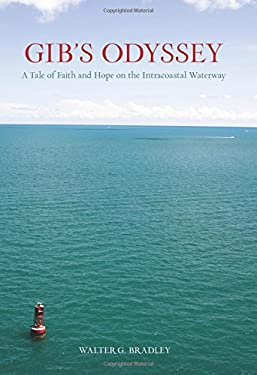 Gib's Odyssey: A Tale of Faith and Hope on the Intracoastal Waterway 9780762764167